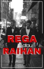 REGA atau RAIHAN by mbades