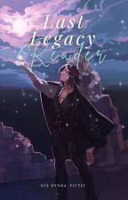 Fictif Last Legacy: x reader oneshots by knightfelix