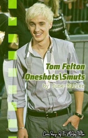 Tom Felton oneshots/smuts by June-Miller