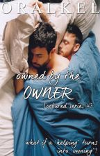 Owned By The Owner [BoyXBoy] by OralKel
