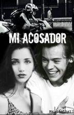 Mi Acosador |h.s| SIN CORRECCIONES.  by melissachazz