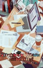 Attack On Titan University. (SNK.) by Sigmauraia