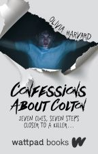 Confessions About Colton (Wattpad Books Edition) by colourlessness