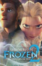 Frozen 2 (frozen fan fiction) by shimmer15935