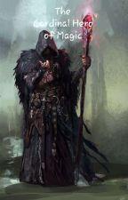 The Cardinal Hero of Magic  by Screwball6580