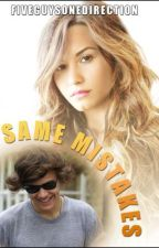 Same Mistakes - A Harry Styles Fan Fiction - Sequel To Moments by FiveGuysOneDirection