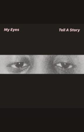 My Eyes.....Tell A Story by BoniTraxton6789