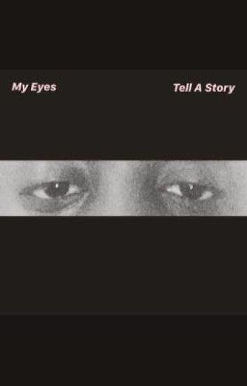 My Eyes.....Tell A Story