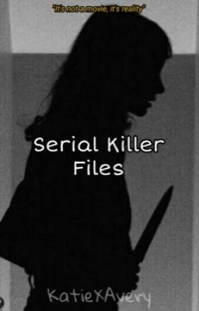 Serial Killer Files by KatiexAvery