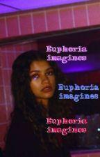 Euphoria Imagines by teenageHippy