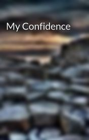 My Confidence by Burrfoot