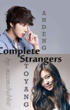 Complete Strangers by Nicemebabhie