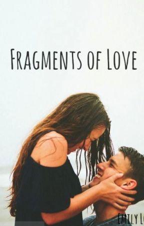 Fragments of Love by emilyylovett