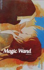 magic wand ☀ alexy, cdm。☑ by ackerx
