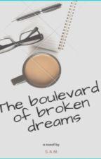 The Boulevard of Broken Dreams by Sam987123