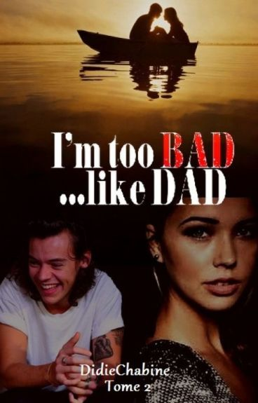 I'm too bad like dad (H.Styles)