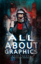All About Graphics: A Graphic Tutorial  by ComfortableShows