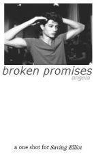 broken promises | saving elliot one shot by reliefs