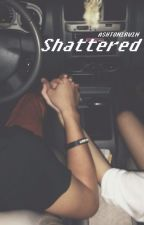 shattered ϟ l.h by ASHTONlRWlN