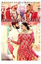 Arrange to love by aayushijain145
