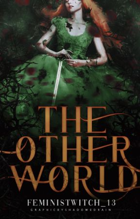 The Other World by FeministWitch_13