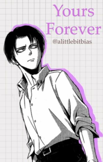 Yours Forever (Corporal Levi Ackerman)