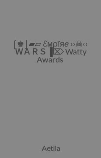 ⌠♚⌡▰▱  ℰмρїяℯ ››☠‹‹ WARS▐⌦  Watty Awards