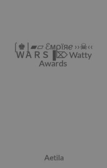 ⌠♚⌡▰▱  ℰмρїяℯ ››☠‹‹ WARS▐⌦  Watty Awards