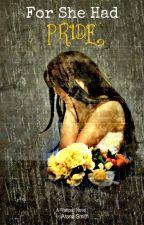 For She Had Pride by Aranasmith