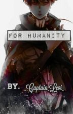 For Humanity by _Captain_Levi_