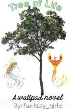 Tree of Life; Book One by fantasy_girlz