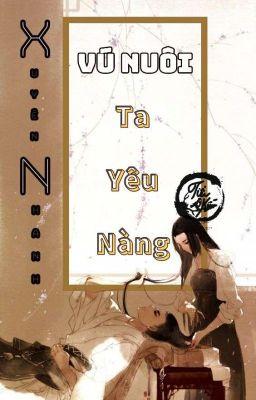 Đọc truyện Xuyên Nhanh: Vú Nuôi, Ta Yêu Nàng
