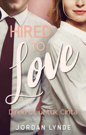 Hired to Love (Direkrut untuk Cinta) by JordanLynde