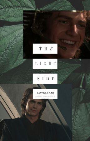 The Light Side // Anakin Skywalker x reader by lovelyani_