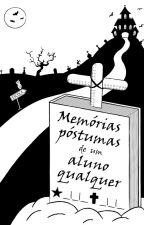 Memórias póstumas de um aluno qualquer by murilose