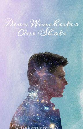 Dean Winchester x Reader One Shots by unicornpower021