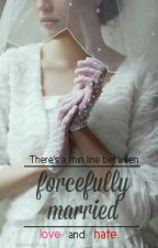 Forcefully Married #Wattys2014 by april-love22