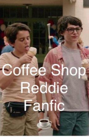 Coffee Shop ☕️ ~ Reddie Fanfic by EddieSpaghetti_IT