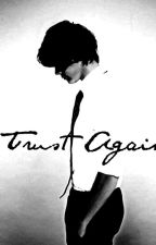 Trust Again / H.S Fanfiction by lucilledsp