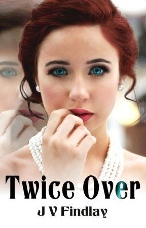 Twice Over by JoyFindlay