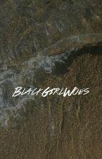 blackgirlwoes by aespathetics