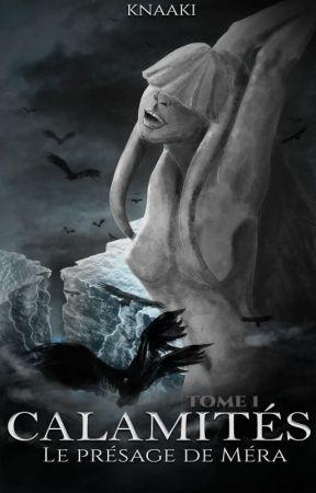 Calamités - Tome 1 : Le présage de Méra by Knaaki