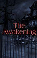The Awakening by AlexHoward571