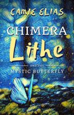 Chimera Lithe & The Mystic Butterfly (Book 1) by CamieElias