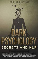 Dark Psychology Secrets and NLP [PDF] by Joe Cognitive by kipydezy91762
