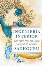Ingenieria interior. Guia yogui para alcanzar la alegria y el gozo  [PDF] by Sad by parujyke33901