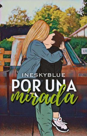 Por una mirada  by Ineskyblue