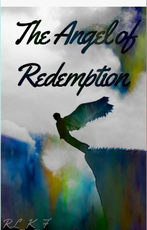 The Angel of Redemption {Book 3}  by RL_K_F
