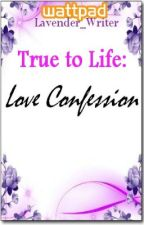 True to Life Love: Confession Stories by Lavender_Writer