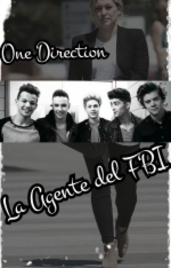 La Agente Del FBI ( One Direction y Tu )
